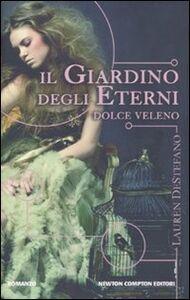 Libro Il giardino degli eterni. Dolce veleno Lauren DeStefano