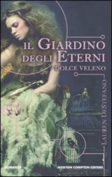 Il giardino degli eterni. Dolce veleno - Lauren DeStefano - copertina