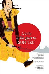Foto Cover di arte della guerra. Ediz. integrale, Ebook di R. Fracasso,Sun Tzu, edito da Newton Compton