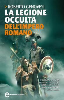 La legione occulta dell'impero romano - Roberto Genovesi - ebook