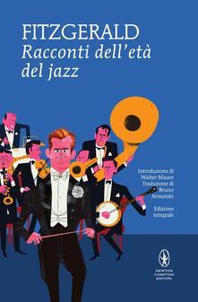 Racconti dell'età del jazz. Ediz. integrale - Francis Scott Fitzgerald,Bruno Armando - ebook