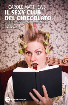 Il sexy club del cioccolato - Carole Matthews - ebook