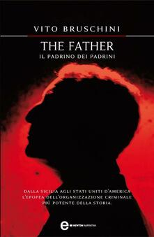 The Father. Il padrino dei padrini - Vito Bruschini - ebook