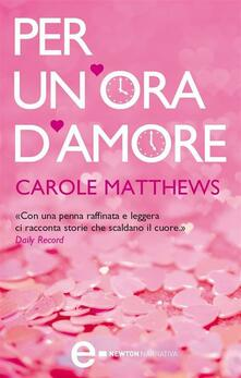 Per un'ora d'amore - Carole Matthews,F. Toticchi - ebook