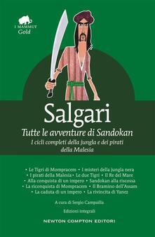 Tutte le avventure di Sandokan. Ediz. integrale - Sergio Campailla,Emilio Salgari - ebook
