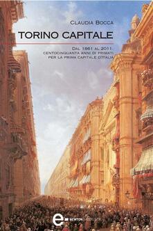 Torino capitale - Claudia Bocca - ebook