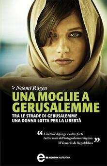 Una moglie a Gerusalemme - Naomi Ragen,Silvia Pederzolli - ebook
