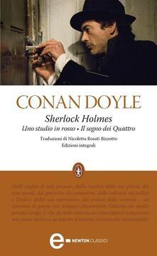 Sherlock Holmes: Uno studio in rosso-Il segno dei quattro. Ediz. integrale - Arthur Conan Doyle,Nicoletta Rosati Bizzotto - ebook