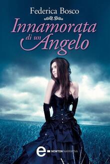 Innamorata di un angelo - Federica Bosco - ebook