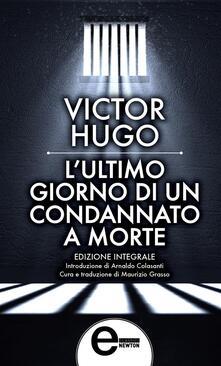 L' ultimo giorno di un condannato a morte. Ediz. integrale - Maurizio Grasso,Victor Hugo - ebook