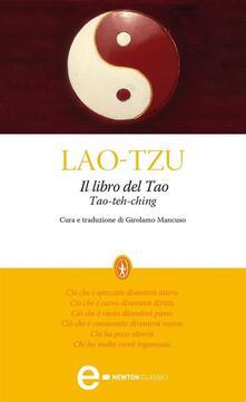 Il libro del Tao. Tao-Teh-Ching - Lao Tzu,Girolamo Mancuso - ebook