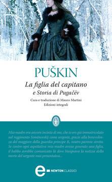 La figlia del capitano-Storia di Pugacëv. Ediz. integrale - Aleksandr Sergeevic Puskin,Mauro Martini - ebook