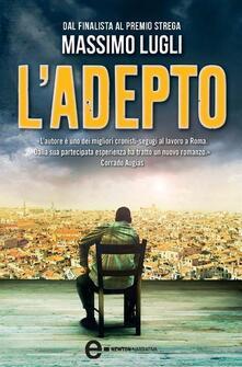 L' adepto - Massimo Lugli - ebook