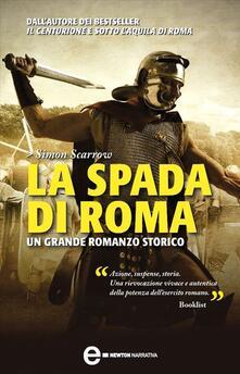 La spada di Roma - Roberto Lanzi,Simon Scarrow - ebook