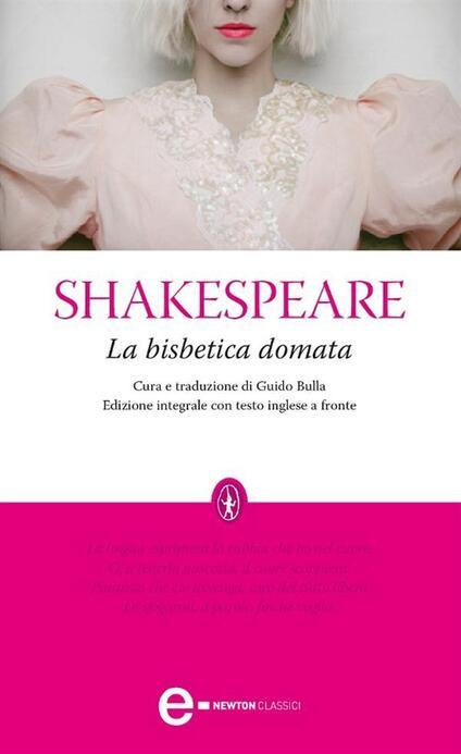 La bisbetica domata. Testo inglese a fronte. Ediz. integrale - William Shakespeare,Guido Bulla - ebook