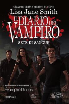 Sete di sangue. Il diario del vampiro - Lisa Jane Smith,Marialuisa Amodio - ebook