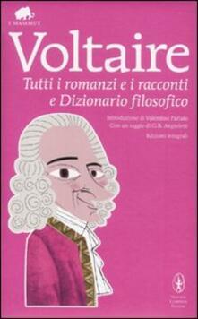 Tutti i romanzi e i racconti e Dizionario filosofico. Ediz. integrale - Voltaire - copertina