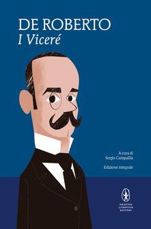 I Viceré. Ediz. integrale - Sergio Campailla,Federico De Roberto - ebook