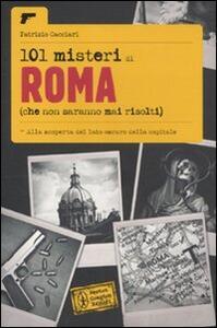101 misteri di Roma che non saranno mai risolti