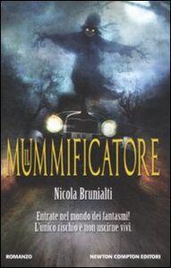 Libro Il mummificatore Nicola Brunialti