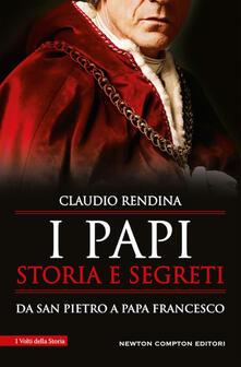 I papi. Storia e segreti. Da san Pietro a papa Francesco - Claudio Rendina - ebook