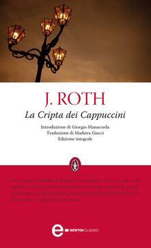 La cripta dei cappuccini. Ediz. integrale - Joseph Roth,Giorgio Manacorda,Madeira Giacci - ebook