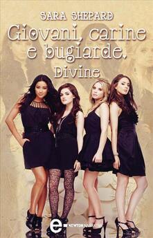 Giovani, carine e bugiarde. Divine - Elisa Piccini,Sara Shepard - ebook