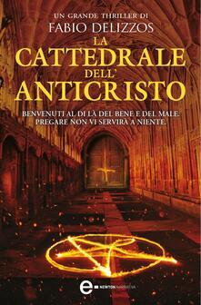 La cattedrale dell'Anticristo - Fabio Delizzos - ebook