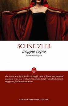 doppio sogno. Ediz. integrale - Arthur Schnitzler,Giorgio Manacorda,Stefania Di Natale - ebook