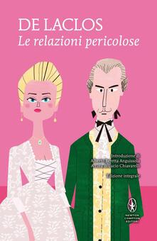 Le relazioni pericolose. Ediz. integrale - Pierre Choderlos de Laclos,Lucio Chiavarelli - ebook