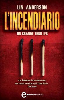 L' incendiario - Lin Anderson,L. Rodinò - ebook