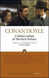 L' ultimo saluto di Sherlock Holmes. Ediz. integrale