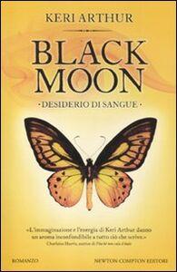 Libro Desiderio di sangue. Black moon Keri Arthur