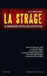 La strage. Il romanzo di piazza Fontana