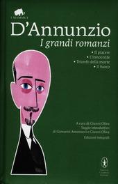 I grandi romanzi: Il piacere-L'innocente-Trionfo della morte-Il fuoco. Ediz. integrale