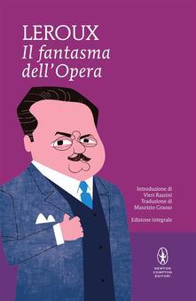 Il fantasma dell'Opera. Ediz. integrale - Gaston Leroux,Maurizio Grasso - ebook