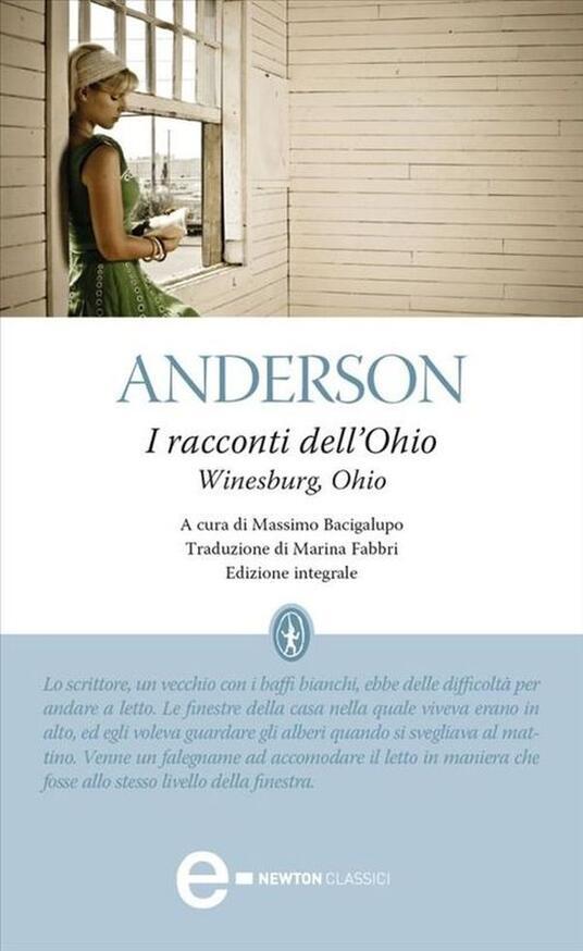 Racconti dell'Ohio. Ediz. integrale - Sherwood Anderson,Massimo Bacigalupo,Marina Fabbri - ebook