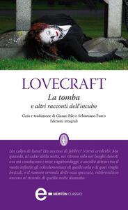 La tomba e altri racconti dell'incubo. Ediz. integrale - Sebastiano Fusco,Gianni Pilo,Howard P. Lovecraft - ebook