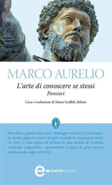 L Arte Di Conoscere Se Stessi Pensieri Ediz Integrale Marco Aurelio Ebook Epub Con Light Drm Ibs