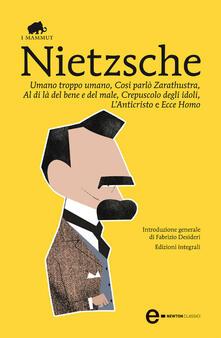 Umano, troppo umano-Così parlò Zarathustra-Al di là del bene e del male-Crepuscolo degli idoli-L'anticristo-Ecce homo. Ediz. integrale - Friedrich Nietzsche - ebook