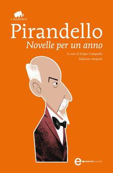 Novelle per un anno. Ediz. integrale - Luigi Pirandello,Sergio Campailla - ebook