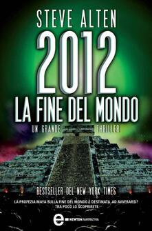 2012. La fine del mondo - Steve Alten,R. Cencitti - ebook