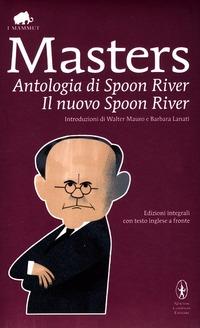 Antologia di Spoon River-Il nuovo Spoon River. Ediz. integrale - Masters Edgar Lee - wuz.it