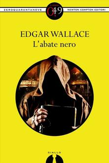 L'abate nero - S. Massaron,Edgar Wallace - ebook