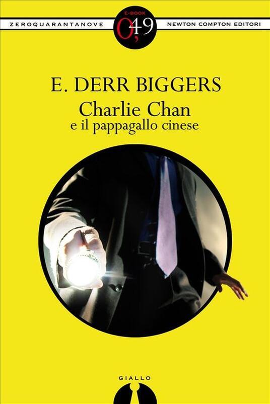 Charlie Chan e il pappagallo cinese - Earl D. Biggers - ebook