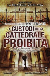 Libro I custodi della cattedrale proibita Jon Trace