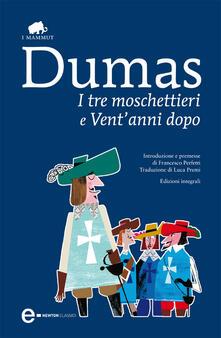 I tre moschettieri-Vent'anni dopo. Ediz. integrale - Alexandre Dumas,Luca Premi - ebook