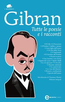 Tutte le poesie e i racconti. Ediz. integrale - Kahlil Gibran - ebook