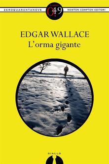 L'orma gigante - Edgar Wallace - ebook
