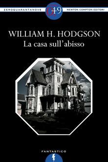 La casa sull'abisso - William H. Hodgson - ebook